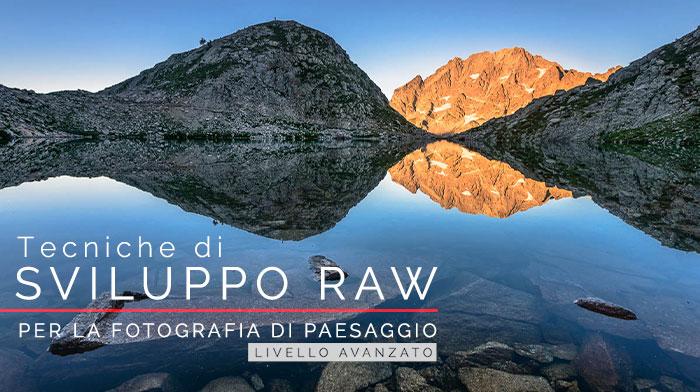 Sviluppo file Raw per la fotografia di paesaggio