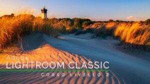 Corso di Adobe Lightroom Classic Livello 2